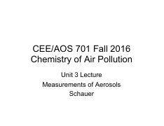 CEE AOS 701 Lecture 7 - Measurement of Aerosols - Schauer - One slide per page.pdf