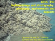 Turbidity currents and deep sea environments Lecture