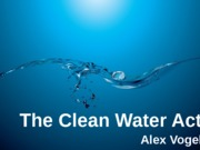 Clean Water Act_Alexander Vogel