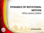 PHY11 Week 6 Dynamics of Rotational Motion