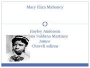 essay on mary eliza mahoney - mary eliza mahoney biography mary eliza mahoney was born may 7, 1845 in boston, massachusetts (smith, j, & phelps, s, 1992) mary mahoney was the first african american professional nurse she spent over 40 years as a private duty nurses going to sick people's homes nursing them back to health.