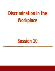 Session 10 workplace discrimination.pptx