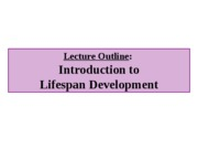 1. Introduction to Lifespan Development - lecture outline