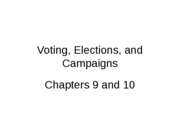 Voting, Elections, and Campaigns chp9and10
