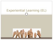 Experiential Learning (EL)