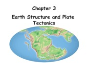 Chapter 3 Earth Structure and Plate Tectonics