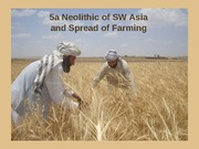 5a%20Neolithic%20of%20SW%20Asia%20and%20Spread%20of%20Farming