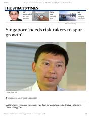 Singapore 'needs risk-takers to spur growth', Politics News & Top Stories - The Straits Times.pdf