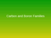 Carbon and Boron Families