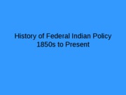 History of Federal Indian Policy