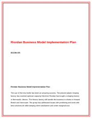 ISCOM 476  Week 5 Learning Team Assignment Riordan Business Model Implementation Plan.doc