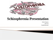 Schizophrenia Presentation Week 6