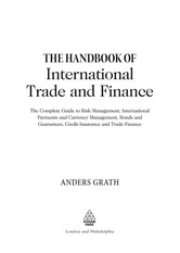 Anders Grath-The Handbook of International Trade and Finance_ The Complete Guide to Risk Management,