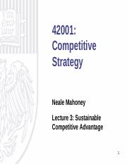 Lecture 3 - Sustainable Competitive Advantage.pdf