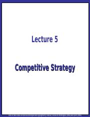 Strategic Management Lecture 05 - Competitive Strategy(2)