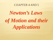 Ch 04 and 05 Newton's Laws of Motion and their Applications-final