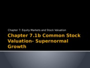 Chapter 7.1b Common Stock Valuation- Supernormal Growth.pptx
