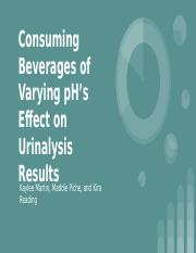 Consuming Beverages of Varying pH's Effect on Urinalysis Results.pptx