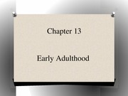 PSYC 320 Day+17_Chapter+13+Early+Adulthood+posted+on+April+23