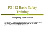PS 112 - Exam REVIEW, Firefighting,  SPRING 2008
