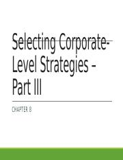 Chapter 8 - Selecting Corporate-Level Strategies - Part III - for students.pptx