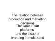 08_The relation between production and marketing decisions_the automobile platform[1]