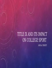Title Ix and Its impact on College Sport [Autosaved].pptx