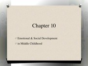 PSYC 320 Day+13_Chapter+10+Middle+childhood