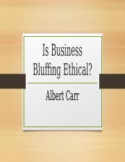 Carr Is Business Bluffing Ethical Revised.pptx