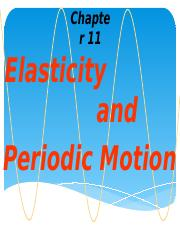 Ch 11 Elasticity and Periodic Motion-final.pptx