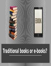 Traditional books or ebooks.pptx