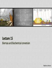 Lecture 15 - Biomass and Biochemical Conversion