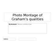 Photo Montage of Graham's qualities