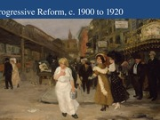 Progressive+Reform+c.+1900+to+1920+images (1)