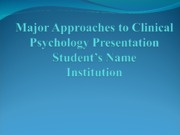Order#102764293-Major Approaches to Clinical Psychology Presentation.ppt