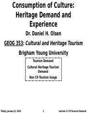 GEOG 353 W16 - Lecture 2 - Consumption of Culture Heritage Demand and Experience (Full Notes)