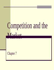 Chapter 7 - Competition and the Market.ppt