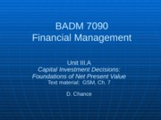 BADM 7090 IIIA 2013 - Capital Investment Decisions (Foundations of Net Present Value)