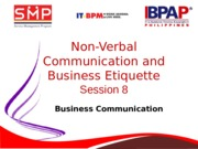 Module 9-NonVerbal Communication and Business Etiquette