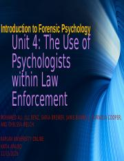 Team A, Unit 4 Group Project The Use of Psychologists within Law Enforcement.pptx