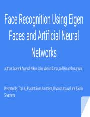 Face Recognition Using Eigen Faces and Artificial Neural Network