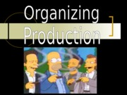 Ch_10_Organizing_Production