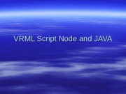 VRML and JAVA