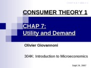 CHAP 7 & 8 - CONSUMER THEORY - Utility and demand & Possibilites, preferences and choices