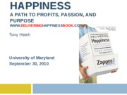 Delivering Happiness presentation - Univ of Maryland 9-30-10