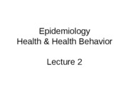 Lecture 2 Epidemiology, Health and Health Behavior for posting