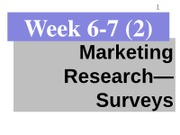 - Week 7 Marketing Research - 2 survey research