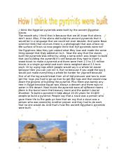 I think the Egyptian pyramids were built by the ancient Egyptian slaves