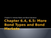 Chapter 6.4, 6.5- More Bond Types and Bond Markets.pptx