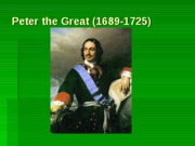 Peter the Great (1689-1725)